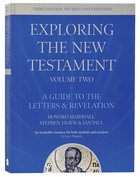 A Guide to the Letters and Revelation (3rd Edition) (#02 in Exploring The New Testament Series) Paperback
