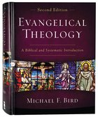 Evangelical Theology: A Biblical and Systematic Introduction (2nd Edition) Hardback