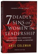 7 Deadly Sins of Women in Leadership: Overcome Self-Defeating Behavior in Work and Ministry Paperback