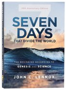 Seven Days That Divide the World: The Beginning According to Genesis and Science (10th Anniversary Edition) Paperback