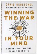 Winning the War in Your Mind: Change Your Thinking, Change Your Life Paperback