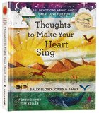 Thoughts to Make Your Heart Sing: 101 Devotions About God's Great Love For You Hardback