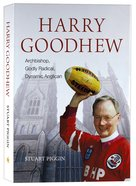 Harry Goodhew: Godly Radical, Dynamic Anglican Hardback