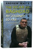 The Vicar of Baghdad: My Journey So Far Paperback