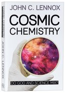 Cosmic Chemistry: Do God and Science Mix? Paperback
