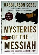 Mysteries of the Messiah: Unveiling Divine Connections From Genesis to Today Paperback