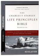 Charles Stanley Life Principles Bible Revelation: Growing in Knowledge and Understanding of God Through His Word (By The Book Series) Paperback
