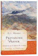 Prevailing Prayer (Moody Classic Series) Paperback