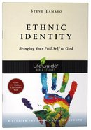 Ethnic Identity: Bringing Your Full Self to God (8 Sessions) (Lifeguide Bible Study Series) Paperback