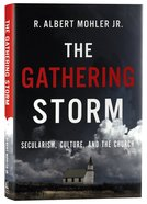 The Gathering Storm: Secularism, Culture, and the Church Hardback
