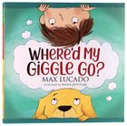 Where'd My Giggle Go? Hardback