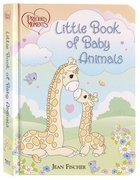 Little Book of Baby Animals (Precious Moments) Board Book