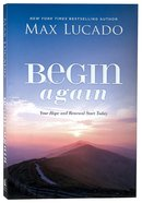 Begin Again: Your Hope and Renewal Start Today Paperback