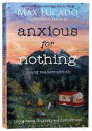 Anxious For Nothing: Living Above Anxiety and Loneliness (Young Readers Edition) Paperback