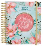 2021-2022 18-Month Diary/Planner: Make Every Day Count! (August 2021 To January 2023) Spiral