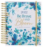 2021-2022 18-Month Diary/Planner: Be Brave and Bloom (August 2021 To January 2023) Spiral