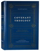 Covenant Theology: Biblical, Theological, and Historical Perspectives Hardback