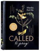 Called to Pray: 52 Devotions & Prayers For Women Hardback