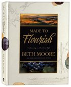 Made to Flourish: Cultivating An Abundant Life Hardback