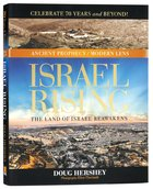 Israel Rising: The Land of Israel Reawakens (Ancient Prophecy Modern Lens Series) Hardback