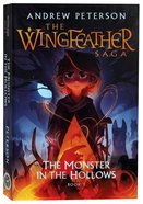 Monster in the Hollows (#03 in The Wingfeather Saga Series) Paperback