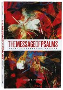 Message of Psalms Premier Journaling Edition Blaze Into View Paperback