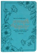 Journal: She is Clothed With Strength & Dignity Teal/Turquoise (Proverbs 31:25) Imitation Leather