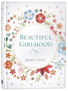 Beautiful Girlhood Hardback