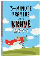 3-Minute Prayers For Brave Boys (Brave Boys Series) Paperback
