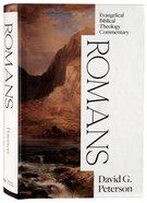 Romans (Evangelical Biblical Theology Commentary Series) Hardback