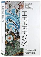 Hebrews (Evangelical Biblical Theology Commentary Series) Hardback