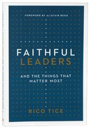 Faithful Leaders: And the Things That Matter Most Pb (Smaller)