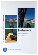 Hebrews: An Anchor For the Soul (8 Studies) (Good Book Guides Series) Paperback