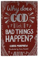 Why Does God Let Bad Things Happen? (The Big Questions Series) Pb (Smaller)