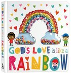 God's Love is Like a Rainbow Board Book