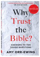 Why Trust the Bible?: Answers to 10 Tough Questions Paperback