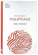 The Message of Philippians (2020) (Bible Speaks Today Series) Paperback