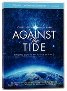 Against the Tide: Finding God in An Age of Science DVD