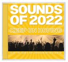 Sounds of 2022: Keep on Hoping (Double Cd) CD