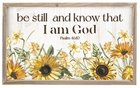 Mdf Framed Wall Art: Be Still and Know That I Am God (Psalm 46:10) Plaque