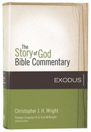 Exodus (The Story Of God Bible Commentary Series) Hardback