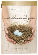 One Thousand Gifts: A Dare to Live Fully Right Where You Are (10th Anniversary Edition) Hardback