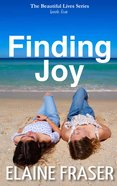Finding Joy (#05 in Beautiful Lives Series) Paperback
