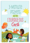 3-Minute Prayers For Courageous Girls (Courageous Girls Series) Paperback
