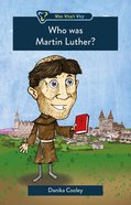 Who Was Martin Luther? (Who What Why Series) Paperback