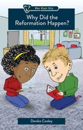 Why Did the Reformation Happen? (Who What Why Series) Paperback