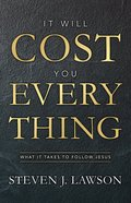 It Will Cost You Everything: What It Takes to Follow Jesus Hardback