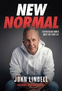 New Normal: Experiencing God's Best For Your Life Hardback