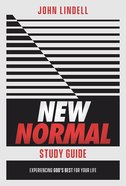 New Normal: Experiencing God's Best For Your Life (Study Guide) Paperback