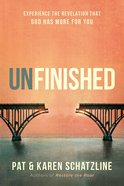 Unfinished: Experience the Revelation That God Has More For You Paperback